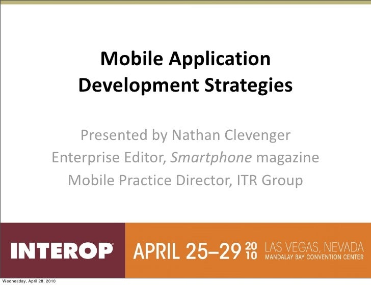 Mobile Application                              Development Strategies                            Presented by Nathan Clev...