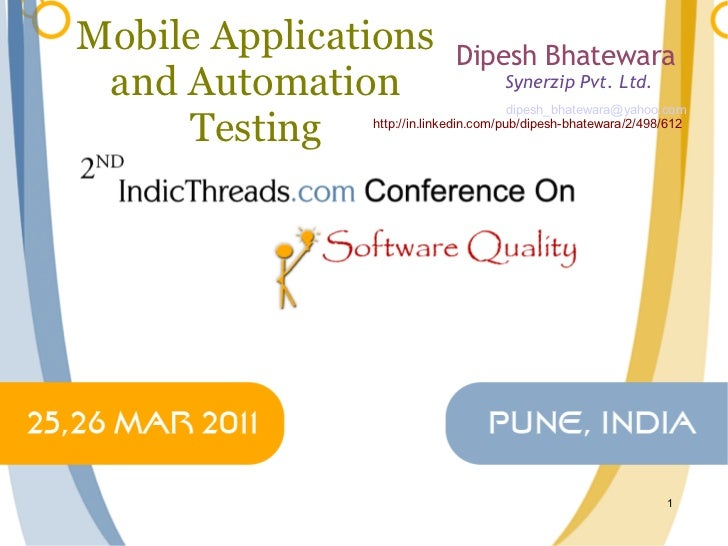 Mobile Applications         Dipesh Bhatewara and Automation                      Synerzip Pvt. Ltd.                       ...