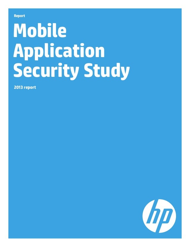 Report Mobile Application Security Study 2013 report