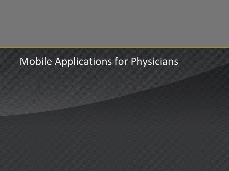 Mobile Applications for Physicians <br />
