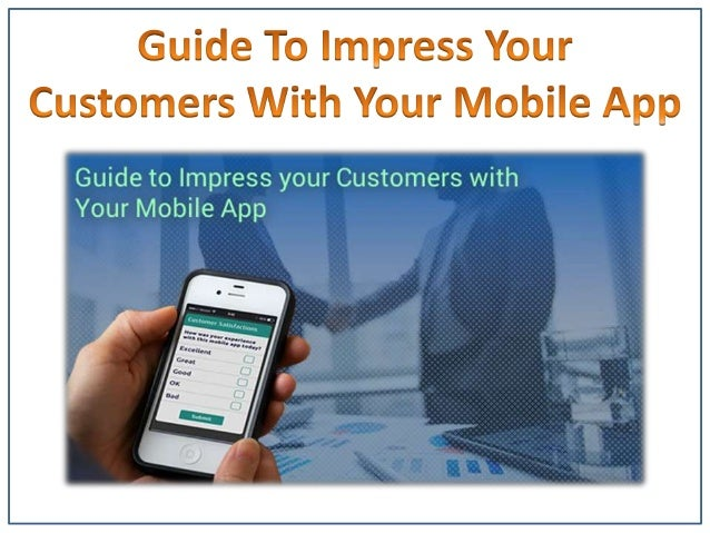 • At the point when a great many people download a mobile application, they do as such in light of the fact that it is pos...