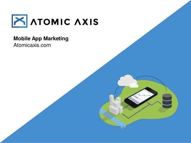 Mobile App Marketing Atomicaxis.com