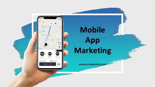 Mobile App Marketing www.esiteworld.com