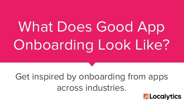 What Does Good App Onboarding Look Like? Get inspired by onboarding from apps across industries.
