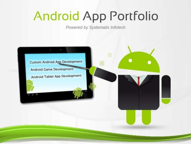 About UsSystematix Infotech offers a wide range of MobileApplication Development Solutions, ranging fromsimple games to ad...