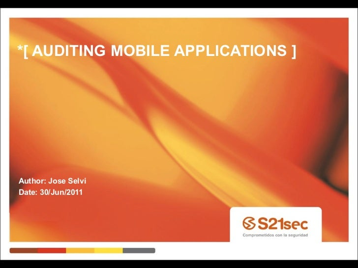 *[ AUDITING MOBILE APPLICATIONS ]Author: Jose SelviDate: 30/Jun/2011
