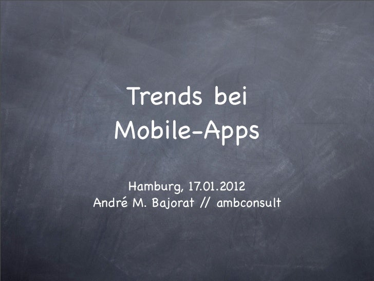 Trends bei   Mobile-Apps     Hamburg, 17.01.2012André M. Bajorat / ambconsult                  /