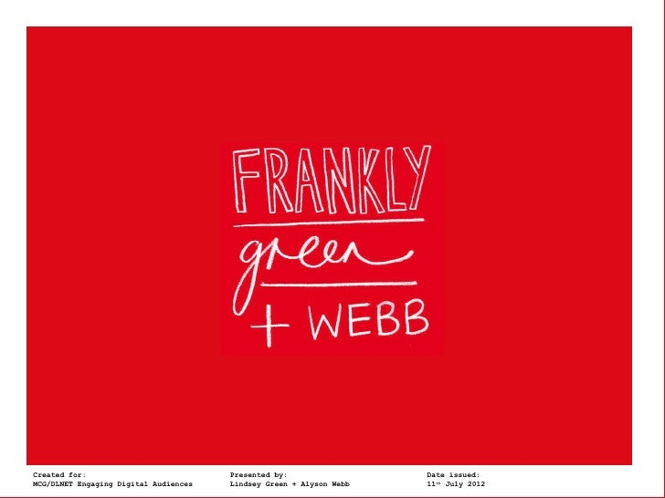 Frankly, Green +Created for:       Webb                Presented by:                 Date issued:MCG/DLNET Engaging Digita...