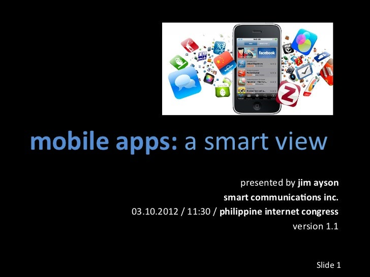 mobile apps: a smart view                                                    presented by jim ayson     ...