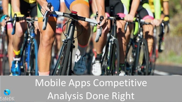 Mobile Apps Competitive Analysis Done Right