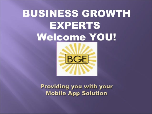 BUSINESS GROWTH    EXPERTS  Welcome YOU!