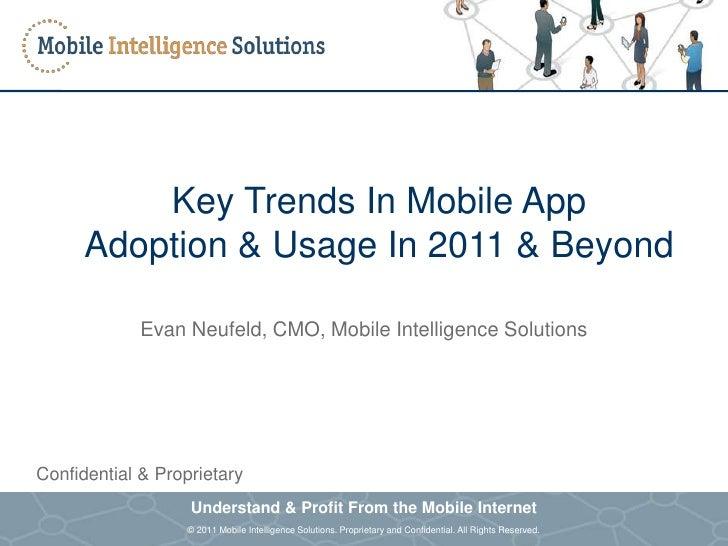 Key Trends In Mobile App           Adoption & Usage In 2011 & Beyond                          Evan Neufeld, CMO, Mobile In...