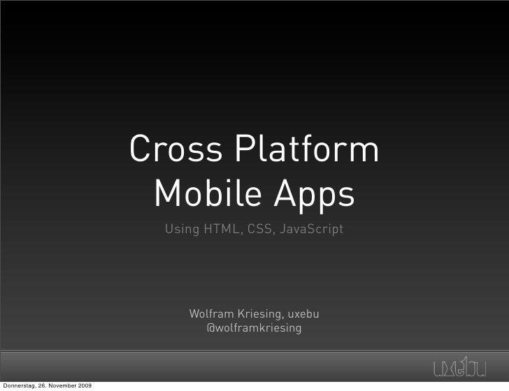 Cross Platform                                  Mobile Apps                                   Using HTML, CSS, JavaScript ...