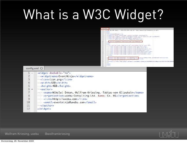 What is a W3C Widget?        Wolfram Kriesing, uxebu      @wolframkriesing  Donnerstag, 26. November 2009