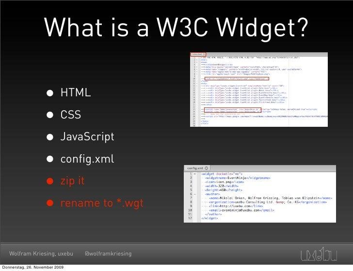 What is a W3C Widget?                      • HTML                     • CSS                     • JavaScript              ...