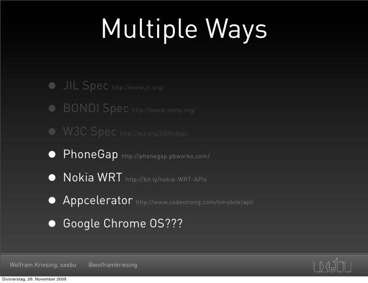 Multiple Ways                      • JIL Spec         http://www.jil.org/                        • BONDI Spec             ...