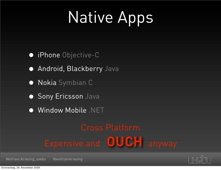 Native Apps                      • iPhone Objective-C                     • Android, Blackberry Java                     •...