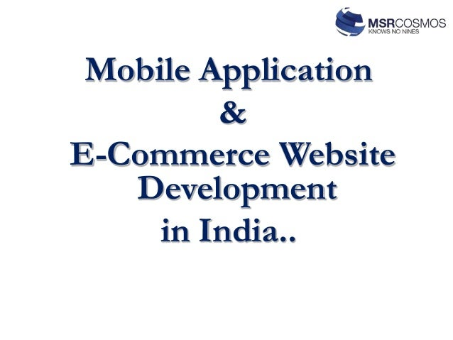 Mobile Application & E-Commerce Website Development in India..