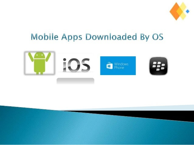 Mobile apps downloaded by OS