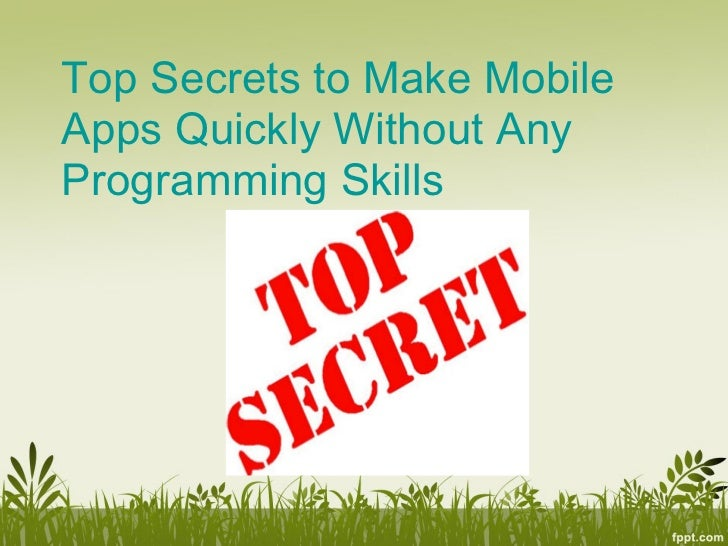 Top Secrets to Make MobileApps Quickly Without AnyProgramming Skills