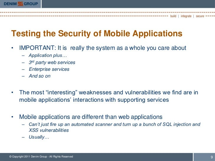 Testing the Security of Mobile Applications • IMPORTANT: It is really the system as a whole you care about         –     A...