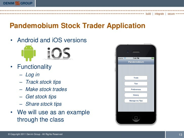 Pandemobium Stock Trader Application  • Android and iOS versions  • Functionality          –    Log in          –    Track...