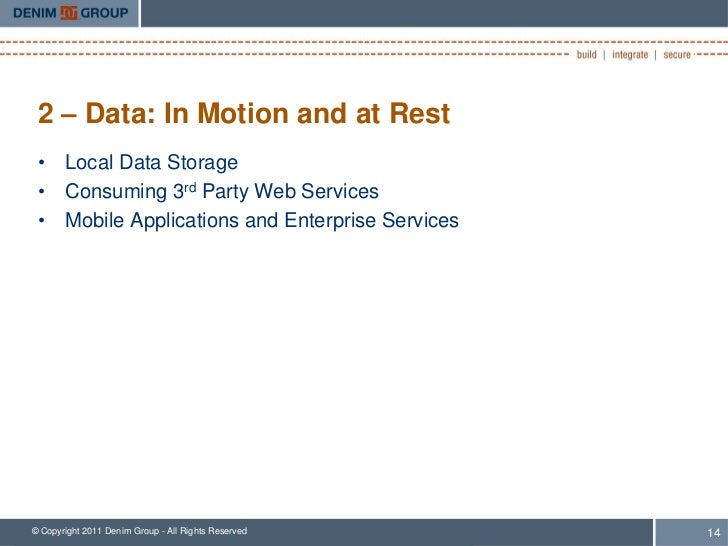 2 – Data: In Motion and at Rest • Local Data Storage • Consuming 3rd Party Web Services • Mobile Applications and Enterpri...