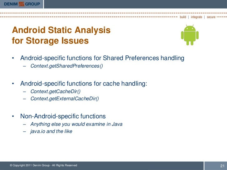 Android Static Analysis for Storage Issues • Android-specific functions for Shared Preferences handling         – Context....