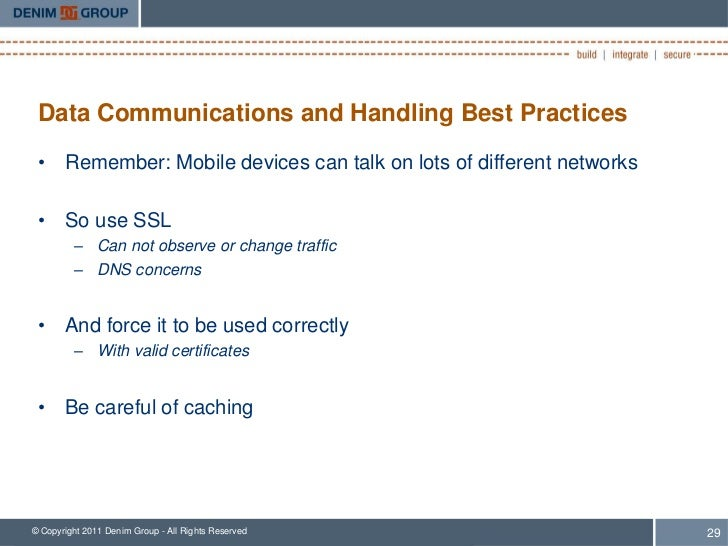 Data Communications and Handling Best Practices • Remember: Mobile devices can talk on lots of different networks • So use...