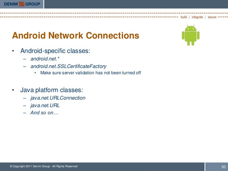 Android Network Connections • Android-specific classes:         – android.net.*         – android.net.SSLCertificateFactor...