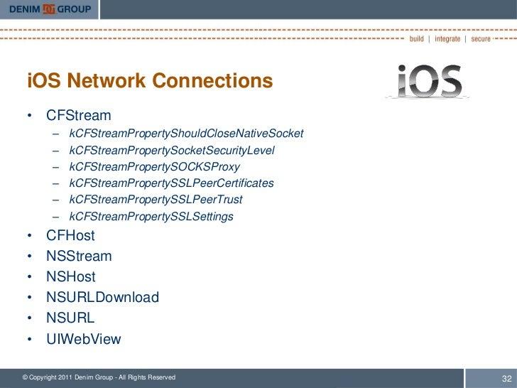 iOS Network Connections • CFStream         –     kCFStreamPropertyShouldCloseNativeSocket         –     kCFStreamPropertyS...