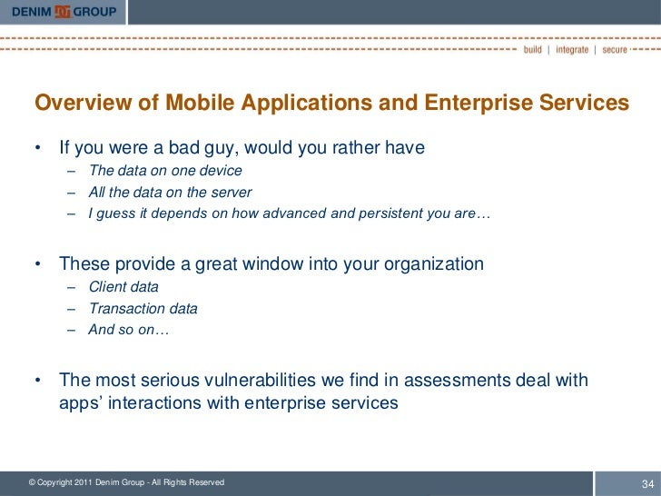 Overview of Mobile Applications and Enterprise Services • If you were a bad guy, would you rather have         – The data ...