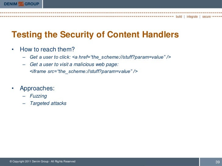 """Testing the Security of Content Handlers • How to reach them?         – Get a user to click: <a href=""""the_scheme://stuff?p..."""