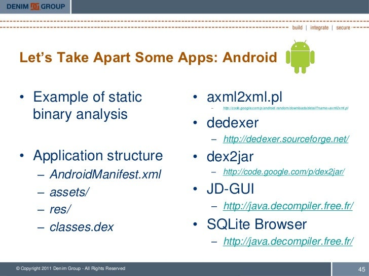 Let's Take Apart Some Apps: Android • Example of static                                 • axml2xml.pl                     ...