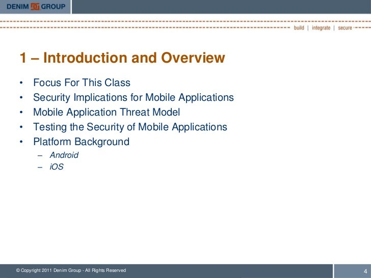 1 – Introduction and Overview •     Focus For This Class •     Security Implications for Mobile Applications •     Mobile ...