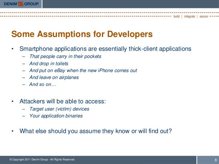 Some Assumptions for Developers • Smartphone applications are essentially thick-client applications         –     That peo...