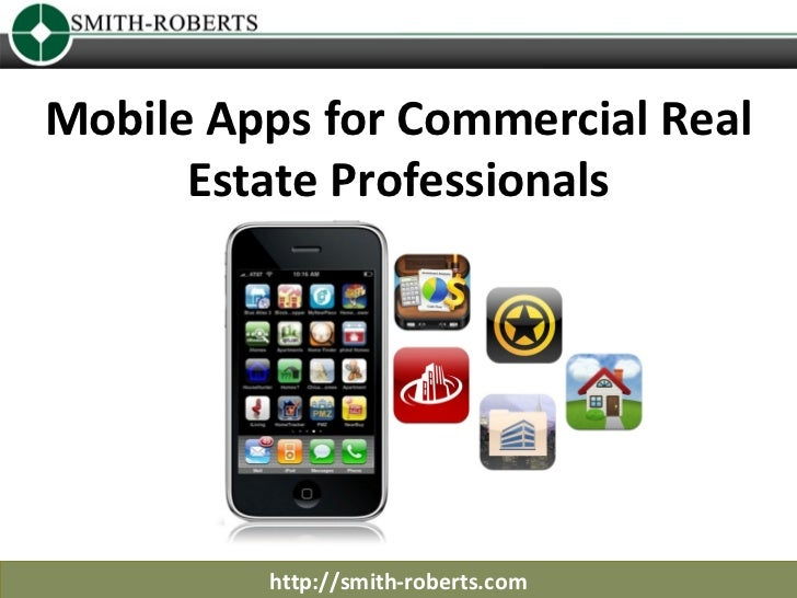 Mobile Apps for Commercial Real Estate Professionals http://smith-roberts.com