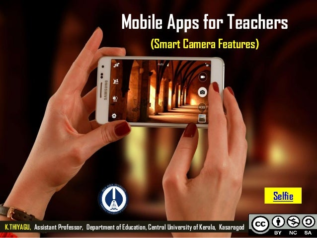 Mobile Apps for Teachers (Smart Camera Features) K.THIYAGU, Assistant Professor, Department of Education, Central Universi...