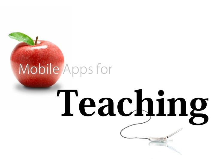 Mobile Apps for      Teaching