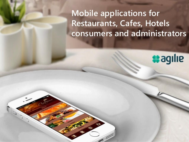 Mobile applications for Restaurants, Cafes, Hotels consumers and administrators