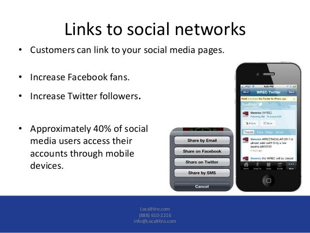 Links to social networks• Customers can link to your social media pages.• Increase Facebook fans.• Increase Twitter follow...
