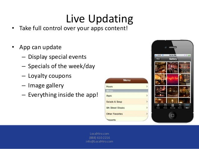 Live Updating• Take full control over your apps content!• App can update   – Display special events   – Specials of the we...