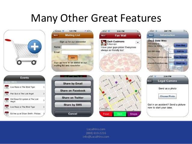 Many Other Great Features             LocalHiro.com            (888) 610-2216         info@LocalHiro.com