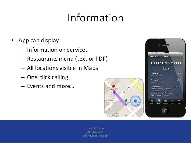 Information• App can display   – Information on services   – Restaurants menu (text or PDF)   – All locations visible in M...
