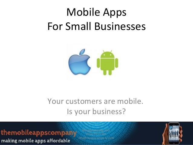Mobile AppsFor Small BusinessesYour customers are mobile.     Is your business?           Myappcompany.com             (55...