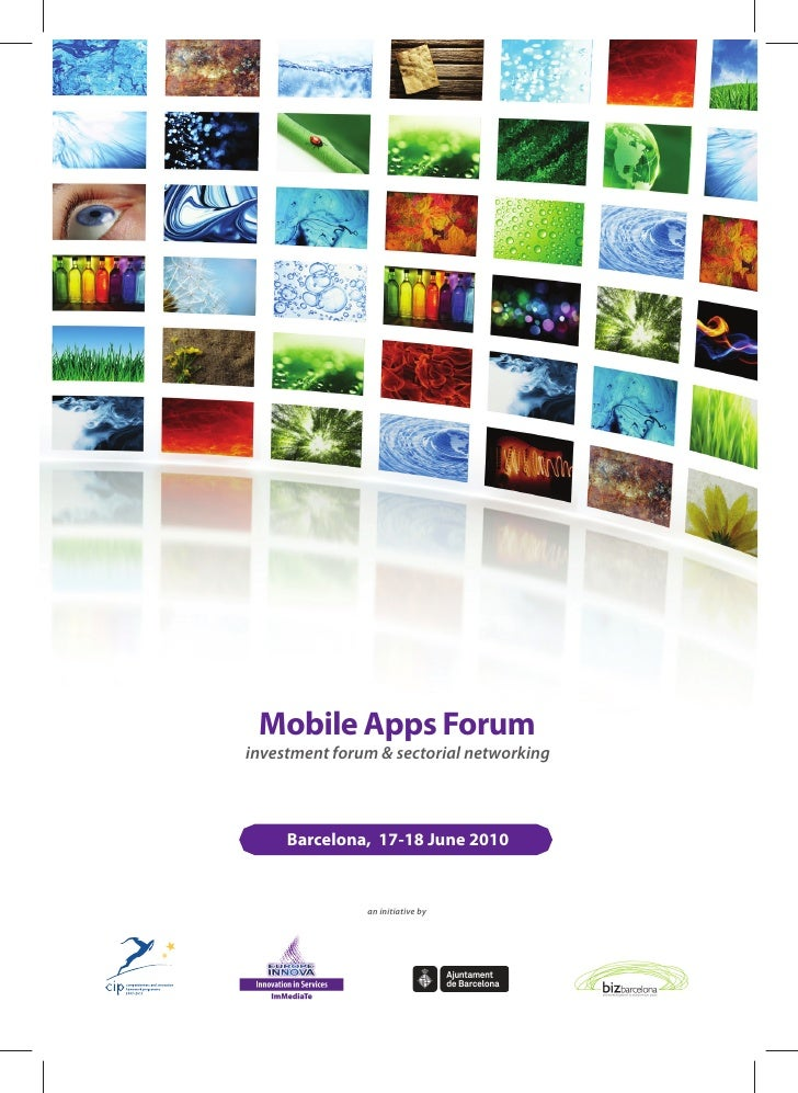 Mobile Apps Forum investment forum & sectorial networking         Barcelona, 17-18 June 2010                  an initiativ...