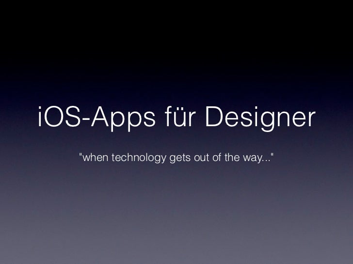 "iOS-Apps für Designer   ""when technology gets out of the way..."""