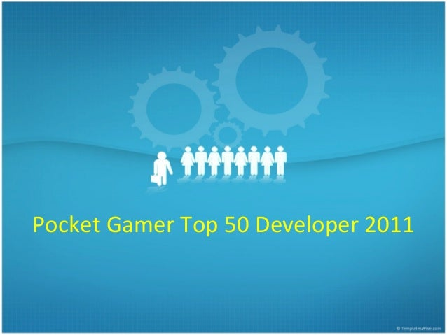 Pocket	  Gamer	  Top	  50	  Developer	  2011