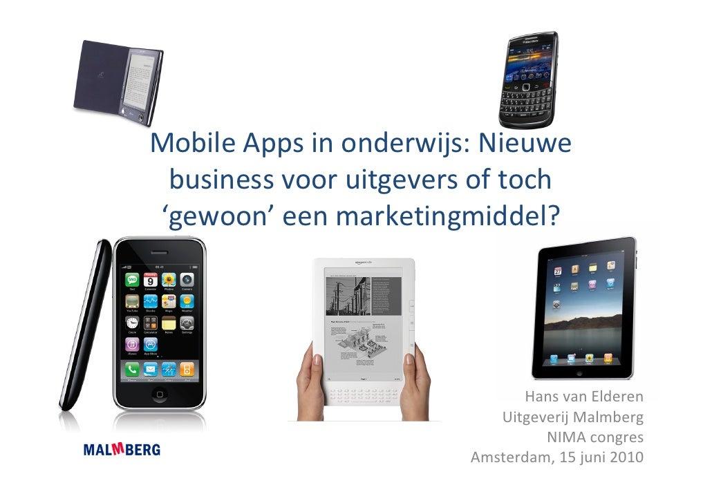 MobileAppsinonderwijs:Nieuwe  businessvooruitgeversoftoch 'gewoon' eenmarketingmiddel?                         ...