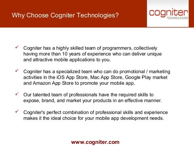 www.cogniter.com Why Choose Cogniter Technologies?  Cogniter has a highly skilled team of programmers, collectively havin...